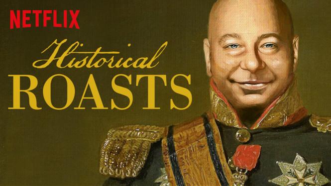 Historical Roasts